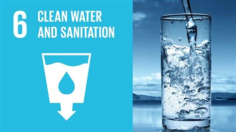 UN Sustainable Development Goals | Clean Water and