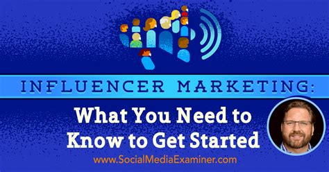Influencer Marketing: What You Need to Know to Get Started