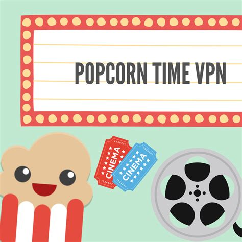 5 Best Popcorn Time VPNs 2019 – Achieve Fast & Anonymous