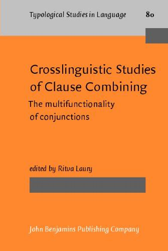 Crosslinguistic Studies of Clause Combining: The